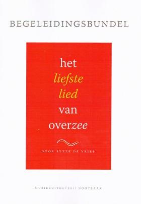 """Begeleidingsbundel bij 'Het Liefste Lied van Overzee"""""""